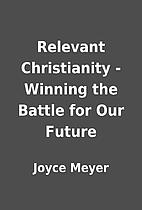 Relevant Christianity - Winning the Battle…