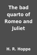 The bad quarto of Romeo and Juliet by H. R.…