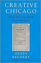 Creative Chicago: From the Chap-Book to the…