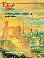 Devon and Cornwall (Exploring England's…