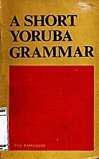 A short yoruba grammar by Ayo Bamgboṣe