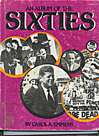 An Album of the Sixties by Carol A. Emmens