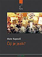 Čiji je jezik? by Mate Kapović
