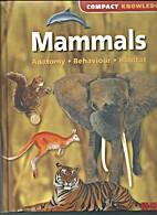 MAMMALS: Anatomy - Behaviour - Habitat…