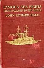 FAMOUS SEA FIGHTS by John Richard Hale