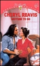 Mother To Be by Cheryl Reavis