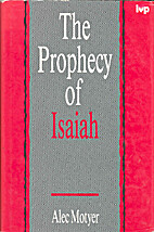 THE PROPHECY OF ISAIAH (ZZZ) by J.A. MOTYER