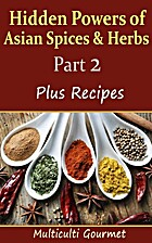 Hidden Powers of Asian Spices & Herbs - Part…