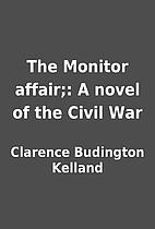 The Monitor affair;: A novel of the Civil…