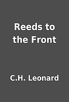Reeds to the Front by C.H. Leonard