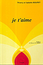 Je t'aime by Thierry Boutet (FR19..-....)…