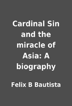 Cardinal Sin and the miracle of Asia: A…