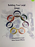 Building Your Local Union by UAW