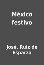 México festivo by José. Ruiz de Esparza