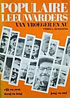 Populaire Leeuwarders by Fenno L. Schoustra