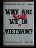 Why Are We Still in Vietnam? by Sam Brown