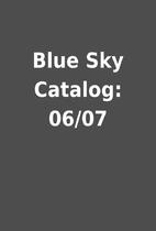 Blue Sky Catalog: 06/07