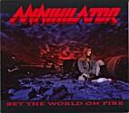 Set the World on Fire by Annihilator