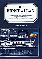 Dr. Ernst Alban. Der Lebensweg eines…