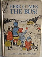 Here Comes the Bus by Carolyn Haywood