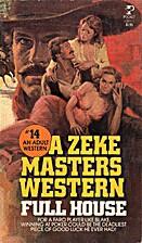 Full House (Zeke Masters, #14) by Zeke…