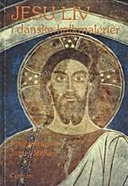 Jesu liv i danske kalkmalerier by James…
