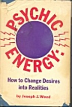 Psychic Energy: How to Change Desires into…