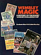 Wembley Magic a History of the Rugby League…