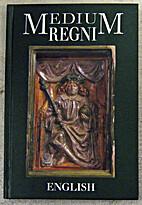 Medium regni. Medieval Hungarian royal seats…