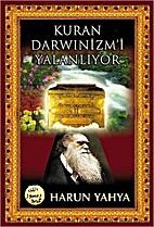 Kuran Darwinizm'i Yalanliyor by Hârun Yahya