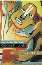 Getting Through & Return to Quiet Heroics…