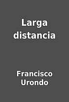 Larga distancia by Francisco Urondo