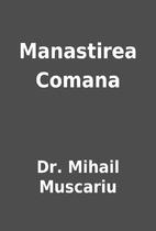 Manastirea Comana by Dr. Mihail Muscariu