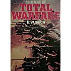The Age of Total Warfare by H. W. Koch