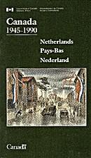 Canada 1945-1990: Netherlands, Pay-Bas,…