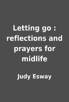 Letting go : reflections and prayers for…