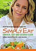 Simply eat : einfach, gut und gesund essen…