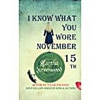 I Know What You Wore November 15th by Martha…