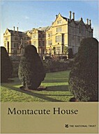 Montacute House : Somerset by Malcolm Rogers