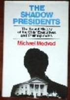 The shadow Presidents : the secret history…