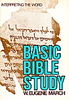 Basic Bible study : interpreting the Word by…