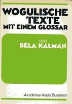 Wogulische Texte mit einem Glossar by Béla…