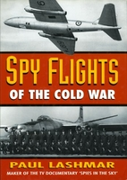 Spy Flights of the Cold War by Paul Lashmar