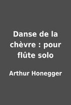 Danse de la chèvre : pour flûte solo by…