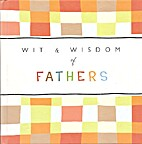 Wit & Wisdom of Fathers: Classic and…