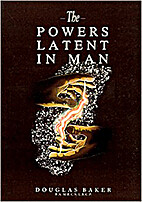 The Powers Latent In Man by Dr. Douglas…
