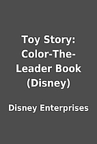 Toy Story: Color-The-Leader Book (Disney) by…
