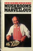 Mushrooms are marvellous by James Barber