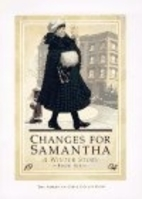 Changes for Samantha: a Winter Story by…