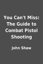 You Can't Miss: The Guide to Combat Pistol…